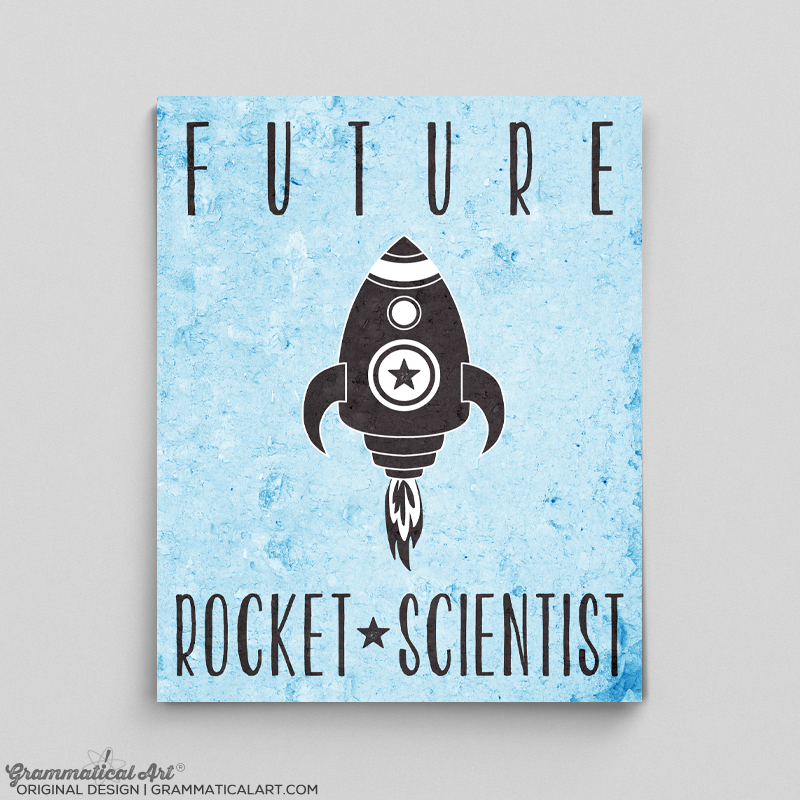 Future Rocket Scientist Print | Grammatical Art